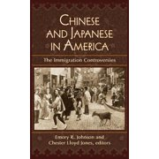 Chinese and Japanese in America : The Immigration Controversies