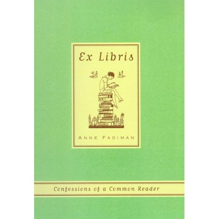 Ex Libris : Confessions of a Common Reader (Ex Libris Confessions Of A Common Reader)