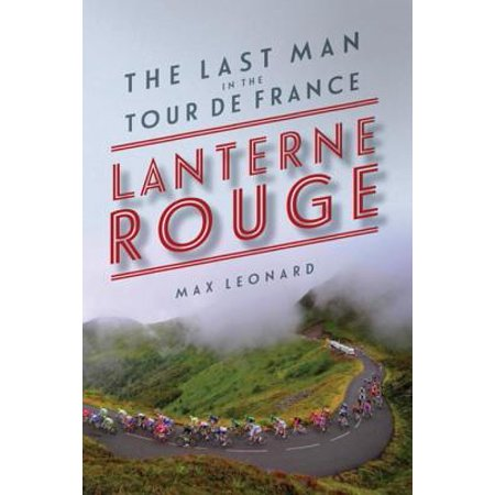 Lanterne Rouge: The Last Man in the Tour de France -