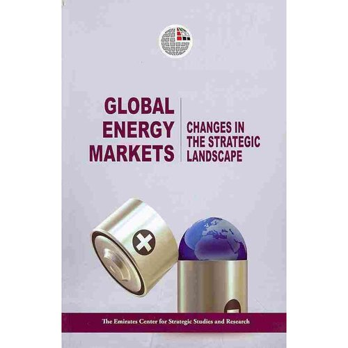 Global Energy Markets: Changes in the Strategic Landscape