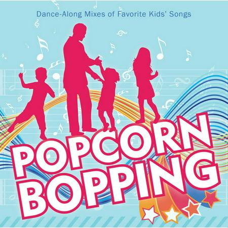 Popcorn Bopping: Dance Along Mixes Of Favorite Kids Songs (Kids Dance Songs For Halloween)