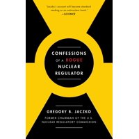 Confessions of a Rogue Nuclear Regulator (Paperback)