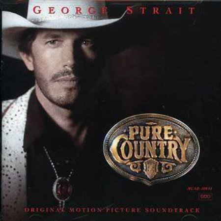 George Straight   Pure Country  Original Motion Picture Soundtrack   Cd