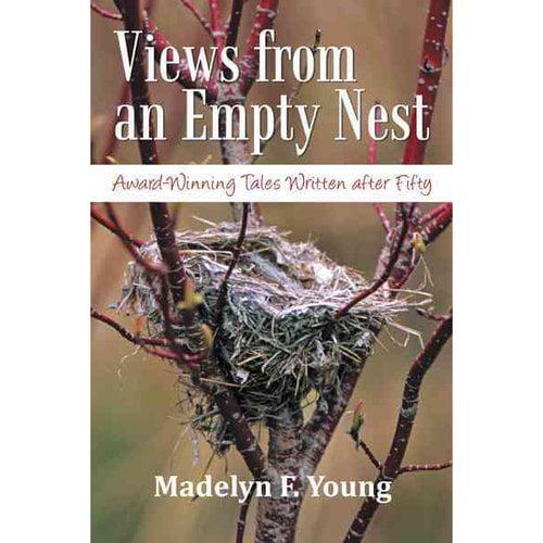 Views from an Empty Nest: Award-winning Tales Written After Fifty