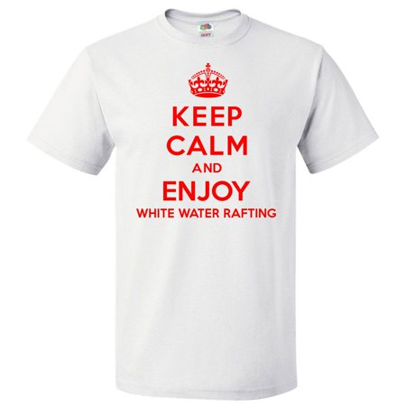 Keep Calm and Enjoy White Water Rafting T shirt Funny Tee