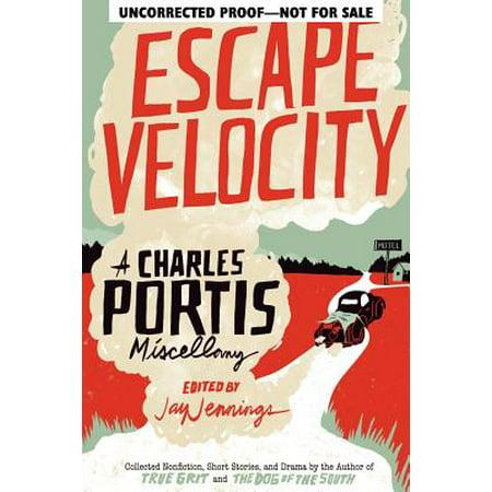 Clinton Portis Memorabilia - Escape Velocity : A Charles Portis Miscellany
