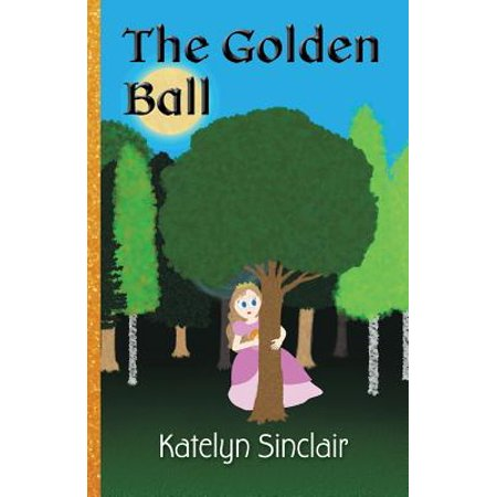 The Golden Ball : The Fairy Tale of the Frog Prince and Why the Princess Kissed Him (Frog Prince Fairy Tale)