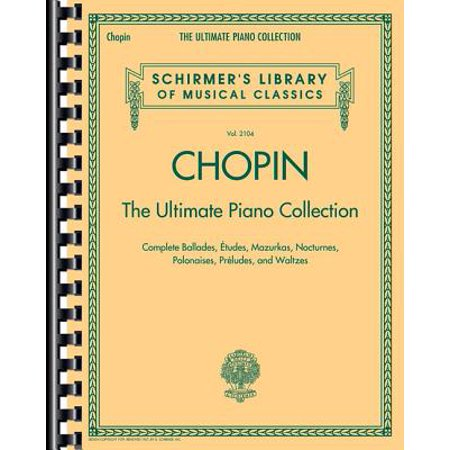 Chopin: The Ultimate Piano Collection : Schirmer