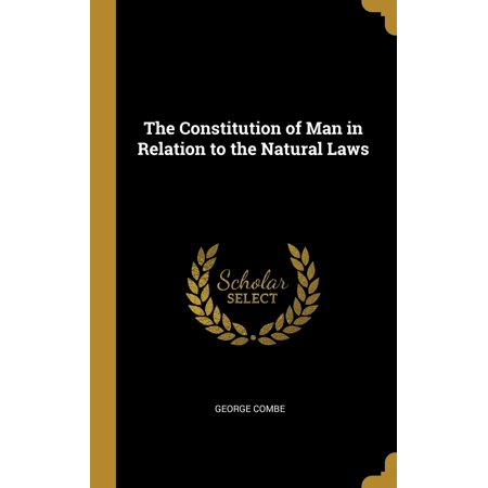 The Constitution of Man in Relation to the Natural Laws