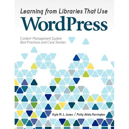 Learning from Libraries That Use Wordpress : Content-Management System Best Practices and Case (Best User Management System)