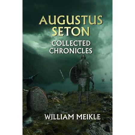 Augustus Seton Collected Chronicles by