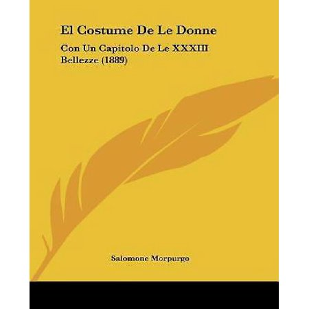 Literary Halloween Costume (El Costume de Le Donne: Con Un Capitolo de Le XXXIII Bellezze)