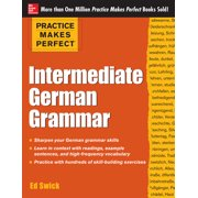 Practice Makes Perfect: Practice Makes Perfect: Intermediate German Grammar (Paperback)