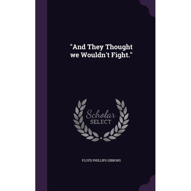 And They Thought We Wouldn't Fight. (Hardcover)