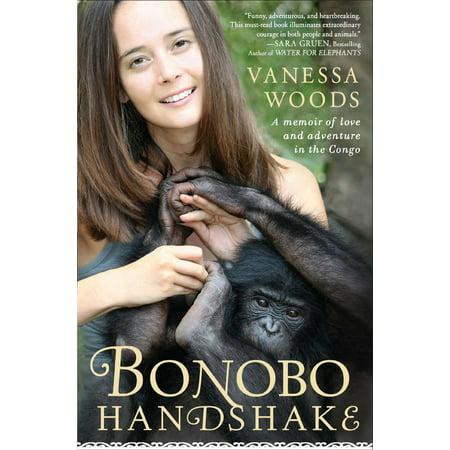 Bonobo Handshake : A Memoir of Love and Adventure in the (Best Nature Of Bonobos)