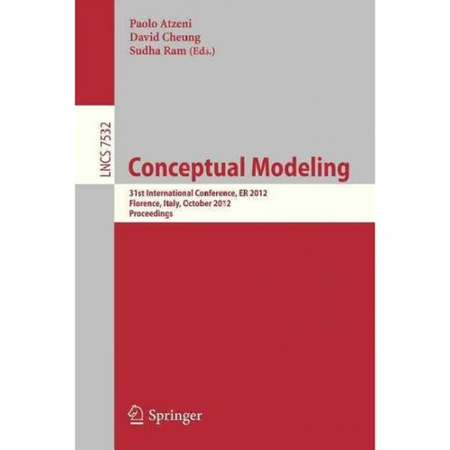 Conceptual Modeling: 31st International Conference on Conceptual Modeling, Florence, Italy, October 15-18, 2012, Proceeding