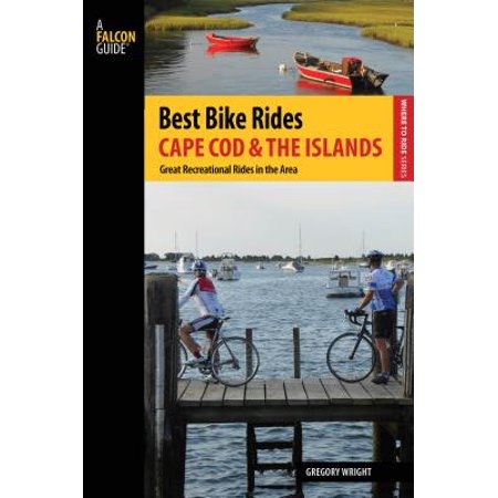 Best Bike Rides Cape Cod and the Islands : The Greatest Recreational Rides in the