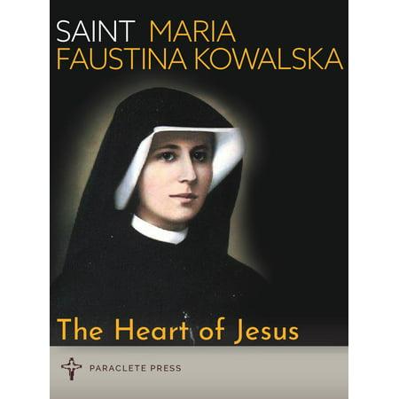 The Heart of Jesus : Saint Maria Faustina Kowalska and Saint Pope John Paul