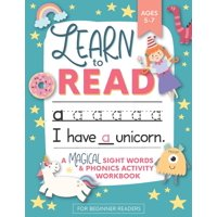 Learn to Read: A Magical Sight Words and Phonics Activity Workbook for Beginning Readers Ages 5-7: Reading Made Easy - Preschool, Kindergarten and 1st Grade (Paperback)