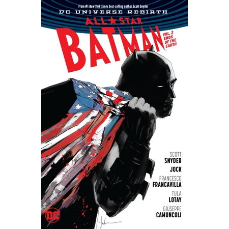 All Star Batman Vol. 2: Ends of the Earth (To The Ends Of The Earth 1948)