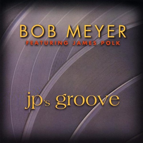Bob Meyer Jp's Groove [CD] by