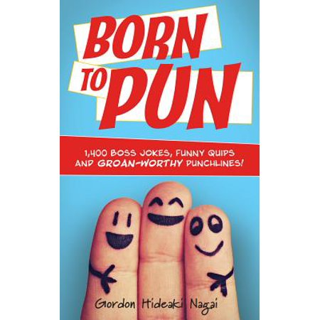 Born to Pun : 1,400 Boss Jokes, Funny Quips and Groan-Worthy - Funny Halloween Quips