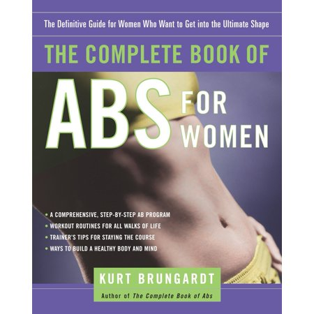 The Complete Book of Abs for Women : The Definitive Guide for Women Who Want to Get into the Ultimate (Ladies Shapes)
