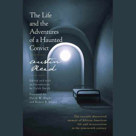 The Life and the Adventures of a Haunted Convict - (The Life And Adventures Of A Haunted Convict)