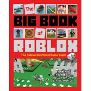 The Big Book of Roblox : The Deluxe Unofficial Game Guide