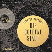 Die goldene Stadt (Autorisierte Lesefassung) - Audiobook