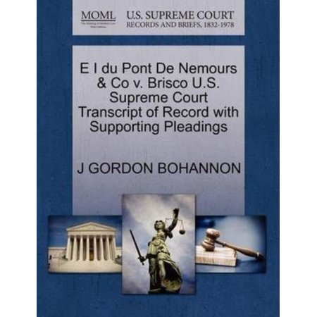 E I Du Pont De Nemours   Co V  Brisco U S  Supreme Court Transcript Of Record With Supporting Pleadings