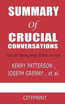 Summary of Crucial Conversations by Kerry Patterson and ...