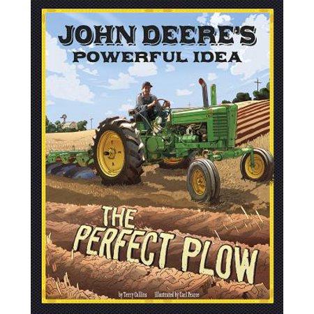 John Deere's Powerful Idea : The Perfect Plow