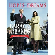 Hopes and Dreams : The Story of Barack Obama:  The Inaugural Edition: Revised and Updated