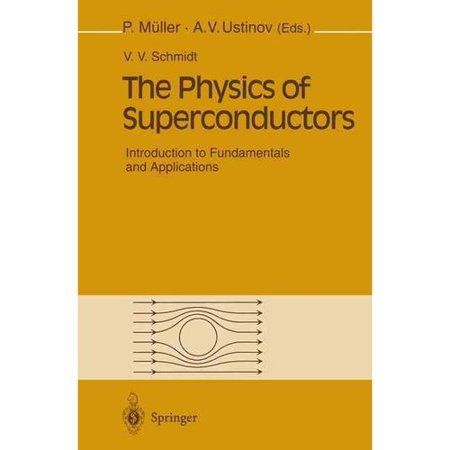 The Physics Of Superconductors  Introduction To Fundamentals And Applications