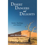 Desert Dangers and Delights : Stories, Teachings, and Sources