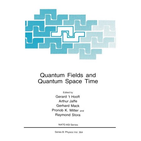 NATO Science Series B:: Quantum Fields and Quantum Space Time (Hardcover)