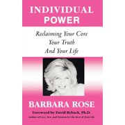 Individual Power: Reclaiming Your Core, Your Truth and Your Life (Paperback)