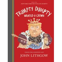 Trumpty Dumpty Wanted a Crown : Verses for a Despotic Age (Hardcover)