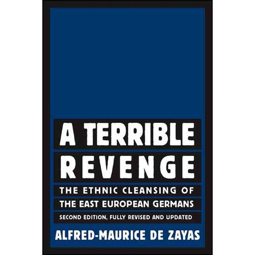 A Terrible Revenge: The Ethnic Cleansing of the East European Germans