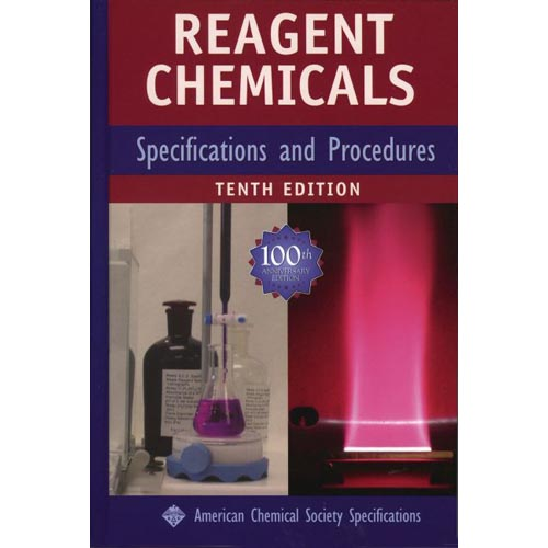 Reagent Chemicals: Specifications And Procedures: American Chemical Society Specifications