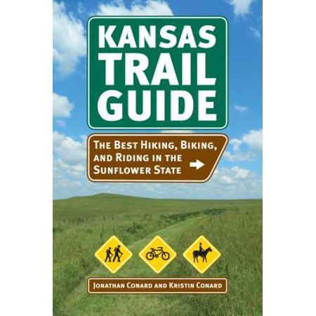 Kansas Trail Guide : The Best Hiking, Biking, and Riding in the Sunflower