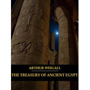 The Treasury of Ancient Egypt (Illustrated) - eBook