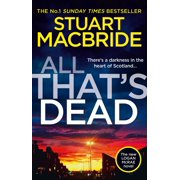 All Thats Dead: The new Logan McRae crime thriller from the No.1 bestselling author (Logan McRae, Book 12) - eBook