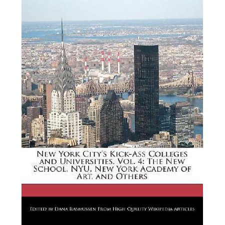 New York Citys Kick Ass Colleges And Universities  Vol  4