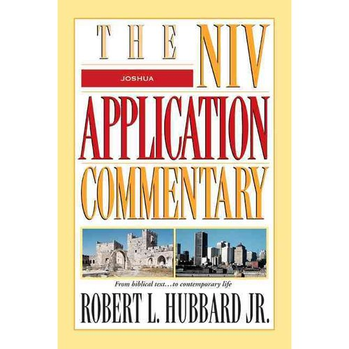 Joshua: The Niv Application Commentary from Biblical Text to Contemporary Life
