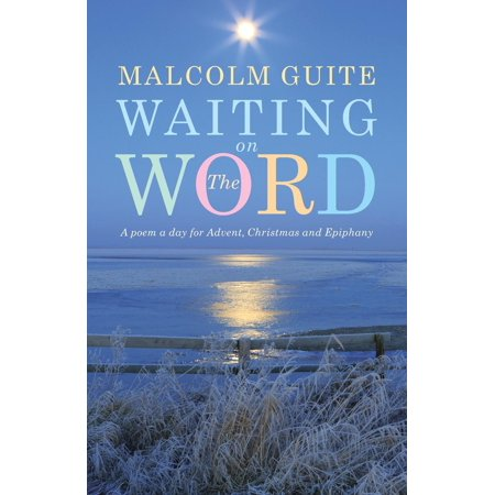 Waiting on the Word: A Poem a Day for Advent, Christmas and Epiphany (Paperback) ()