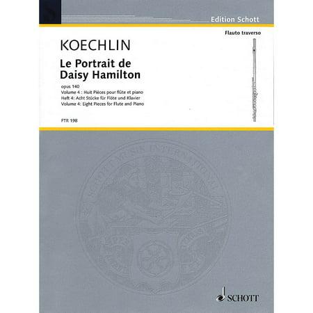 Daisy Flutes (Schott Le Portrait de Daisy Hamilton, Op. 140 (Volume 4: Eight Pieces for Flute and Piano) Woodwind Solo Series)
