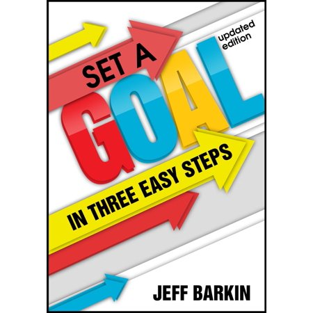Comprehensive Set - Set A Goal In Three Easy Steps: Achieve A Mindset of Target Setting With Easy and Comprehensive Instructions - eBook