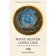 What Heaven Looks Like: Comments on a Strange Wordless Book (Hardcover)